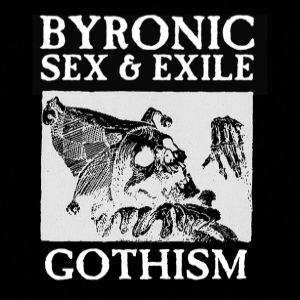 byronicsexandexile gothism