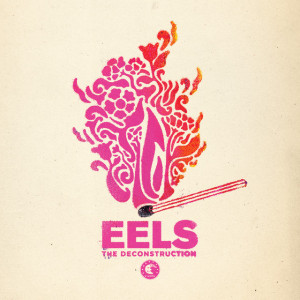eels thedeconstruction
