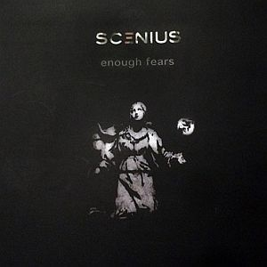 scenius enoughfears