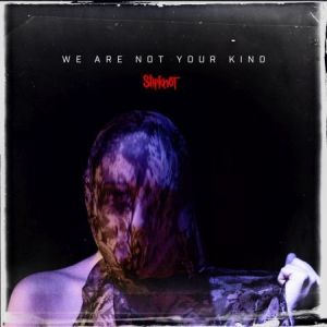 slipknot wearenotyourkind
