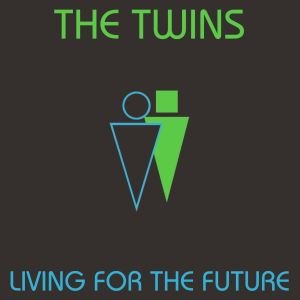 thetwins livingforthefuture