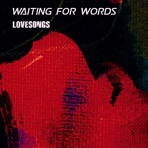 waitingforwords lovesongs