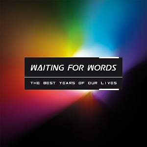waitingforwords thebestyearsofourlives