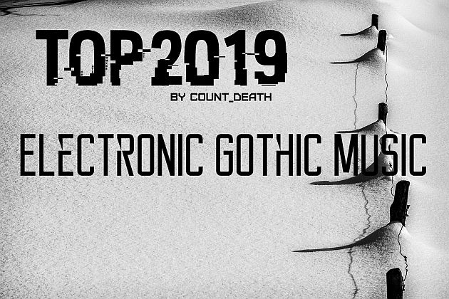 top10 2019 electronicgothic